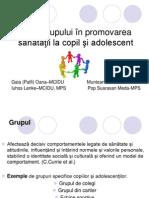 Grupa1_Rolul grupului în promovarea sănătăţii la copil si adolescent.ppt