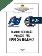 PLANO DE OPERAÇÃO 005 -  FERIAS COM SEGURANÇA