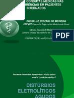 Condutas Médicas no paciente com distúrbios eletrolíticos agudos.Curso de Condutas Médicas nas Intercorrências em Paciente Internado.CREMEC