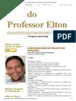 Blog Do Professor Elton_ a Metodologia No Projeto de Pesquisa