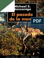 Gazzaniga. El Pasado de La Mente