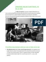 19 FILME DOCUMENTARE ONLINE SUBTITRATE, PE CARE TREBUIE SA LE VEZI.docx