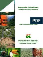 Amazonia Colombiana, Geografía, Ecología y Ambiente.pdf