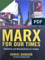 Bensaïd, D - Marx for Our Times