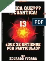¿FISICA QUE??? ...CUANTICA! 13_Por Eduardo Yvorra