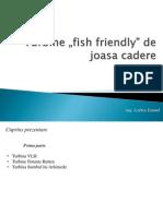 Turbine fish friendly de joasa cadere