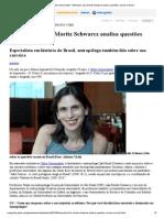 Lilia Moritz Schwarcz analisa questões raciais no Brasil