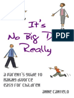 Anne_Cantelo_Its_No_Big_Deal_Really_A_Parents_Guide_to_Making_Divorce_Easy_for_Children__2008.pdf