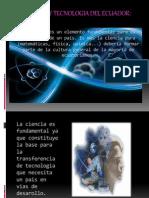 Ciencia y Tecnologia Del Ecuador