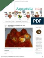 Almôndegas recheadas com ovos de codorna _ menuaquarela