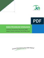 BUKU PEGANGAN SOSIALISASI , Jaminan Kesehatan Nasional ( JKN ) dan Sistem Jaminan Kesehatan Sosial Nasional , Republik Indonesia