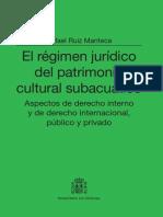 El régimen jurídico del patrimonio cultural subacuático-Rafael Ruiz Manteca-2013