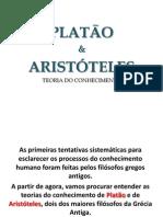 PLATÃO e ARISTÓTELES -Teoria do conhecimento 2013