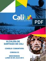 Presentación Acuerdos Consejo Comunitario Comuna 03