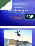 Cristian Pinto Que Entedemos Por Maltrato Infantil Mipadreesunidiota