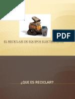 El reciclaje de equipos electronicos.pptx
