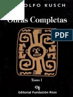 Kusch, Rodolfo- Obras Completas. Tomo I