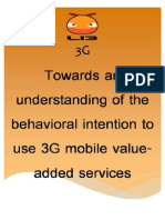 Towards And Understanding Of The Behavioral intention to use 3G Mobile Value-added servicespdf
