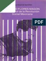 Ricardo Flores Magon. El Apostol de La Revolucion Social Mexicana - Diego Abad de Santillan