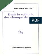 Bernard-Marie Koltes - Dans La Solitude Des Champs - 1985