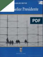 Adiós señor presidente Escrito por Carlos Matus Romo