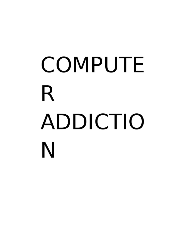 bibliography about computer addiction Computers serve as a quick and convenient way to get things done for example, you easily can do everything from typing documents, designing slide shows and.