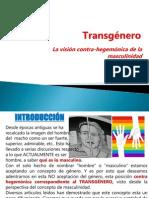 Transgenero: La visión contra hegemónica de la masculinidad
