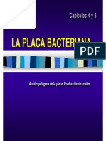 Capitulo 4.- La Placa Bacteriana y Caries