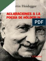 Heidegger, Martin - Aclaraciones a La Poesia de Holderlin