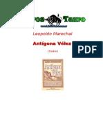 Marechal, Leopoldo - Antigona Velez