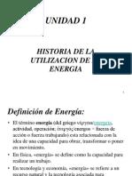 UNIDAD I - 1 Historia de La Utilizacion de La Energia