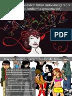 Woodside, Julián - Sujetos y subjetividades. Tribus, individuos y redes (Es hora de cambiar la aproximación) (Conferencia para la UAM-I)