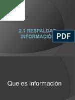 2.1 Respaldar información.