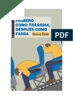 Žižek, S. - Primero como tragedia, despues como farsa (2011).pdf