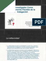 El Investigador Como Instrumento Flexible de la Indagación