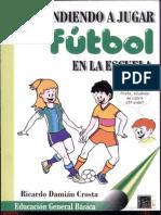 Aprendiendo a Jugar Futbol en La Escuela