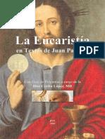 La Eucaristía en Textos de Juan Pablo II - con Guía de Preguntas a cargo de la Hna Cecilia López