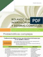 Rolando Garcia - Interdisciplinariedad y Sistemas Complejos
