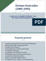 11 Reformas truncadas (1989–1993)