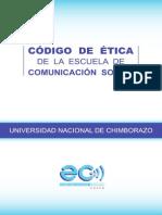 CÓDIGO DE ÉTICA ESCUELA DE COMUNICACIÓN SOCIAL-UNACH-RIOBAMBA.pdf