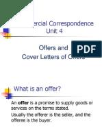 CC Unit 4, Offers