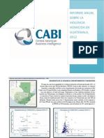Informe Anual Sobre Violencia Homicida en Guatemala 2012 CABI