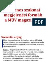 Megjelenési formák a MÜV magazinban