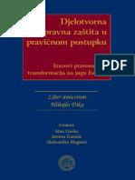 DJELOTVORNA PRAVNA ZAŠTITA U PRAVIČNOM POSTUPKU - Liber amicorum - Mihajlo Dika.pdf