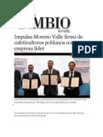 12-11-2013 Diario Matutino Cambio de Puebla - Impulsa Moreno Valle firma de cafeticultores poblanos con empresa líder