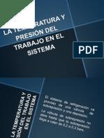 LA TEMPERATURA Y PRESIÓN DEL TRABAJO EN EL