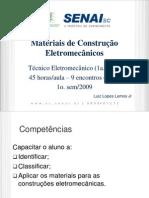 1 Materiais Eletromecanicos 1. Luiz L - Aulas 01