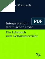 Gregor Maurach Interpretation Lateinischer Texte. Ein Lehrbuch Zum Selbstunterricht 2007