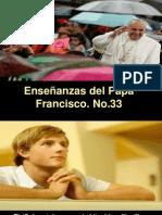 Enseñanzas del Papa Francisco - Nº 33