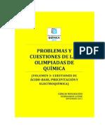 Cuestiones de ácido base, precipitación y electroquímica,Olimpiadas de química, Vol 3 (2011) - pag 232 - Sergio Menarges & Fernando Latre